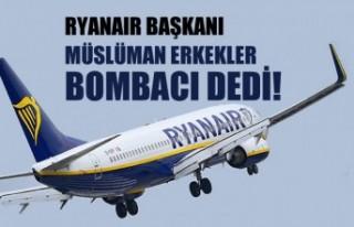 Havayolu şirketi Ryanair'ın Başkanı'ndan...