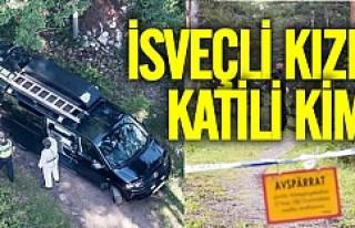İsveçli genç kızın katili kim?