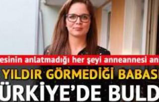 33 yıldır görmediği babasını Türkiye'de buldu