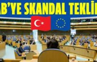 AB'ye skandal Türkiye teklifi