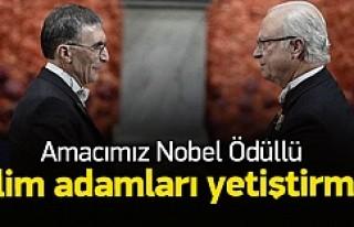 Amacımız Nobel Ödüllü Bilim Adamları yetiştirmek