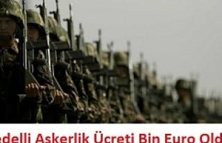 Askerlik bin avro'ya düşürüldü...