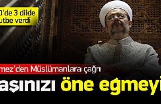 Görmez'den Müslümanlara çağrı!