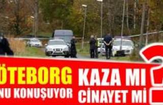 Göteborg bunu tartışıyor kaza mı cinayet mi?