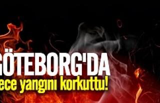 Göteborg'da gece yangını büyük korku yaşattı
