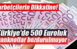 Gurbetçilerin Dikkatine! Türkiye'de 500 Euroluk...