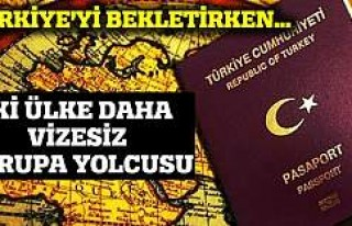 İki ülke daha vizesiz Avrupa yolcusu