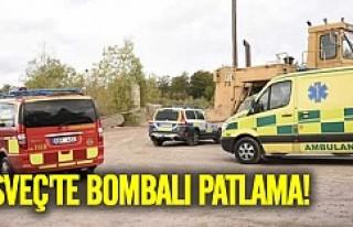 İsveç'te bombalı patlama!
