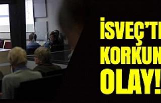 İsveç'te korkunç olay!
