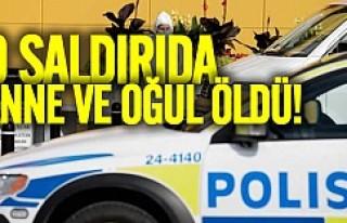 İsveç'teki saldırıda anne ve oğul öldü!