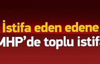 MHP bir toplu istifa haberi daha