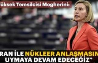Mogherini: İran ile nükleer anlaşmasına uymaya...
