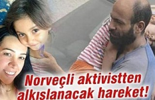 Norveçli aktivistten alkışlanacak hareket