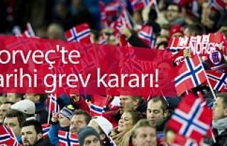 Norveç'te tarihi grev!