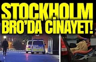 Stockholm Bro'da dehşet!