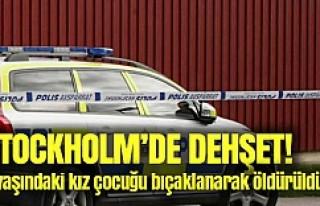 Stockholm'de 9 yaşındaki kız bıçaklanarak...