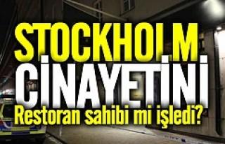 Stockholm'deki cinayeti restoran sahibi mi işledi?