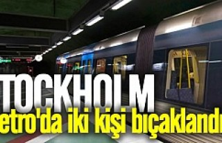 Stockholm metrosunda iki kişi bıçaklandı