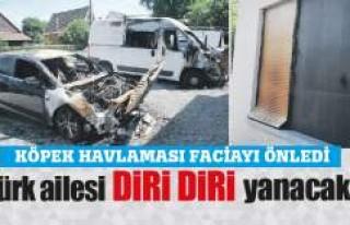 Türk ailesi DİRİ DİRİ yanacaktı