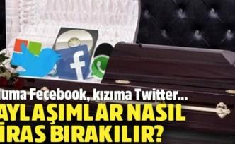 Öldükten sonra Facebook ve Twitter hesap mirasınızı kime bırakacaksınız?