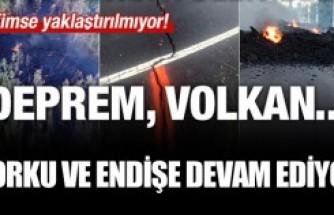 Deprem fırtınası, volkan ve korku!
