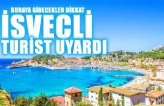İsveçli turist, tatil yapacakları uyardı!