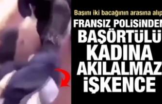 Fransa'da başörtülü kadına polis şiddeti! Yere yatırıp üzerine çıktı