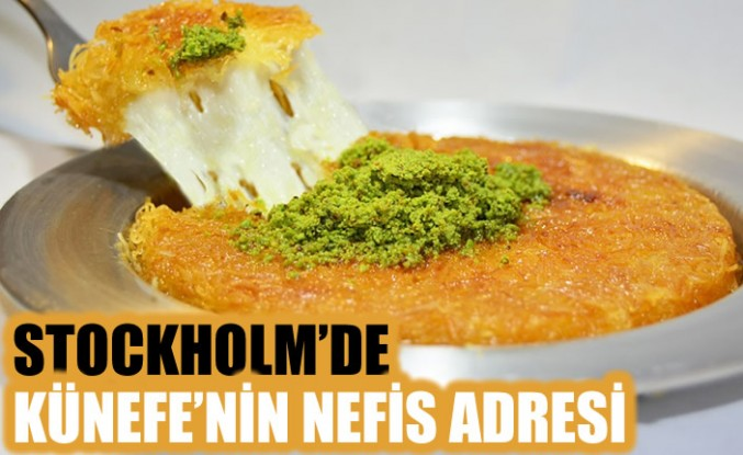 Stockholm'de künefe'nin Nefis adresi