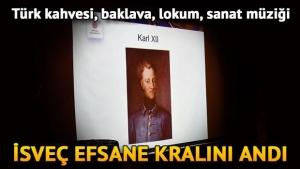 Türk kahvesi ve lokumla İsveç'in efsane kralı anıldı