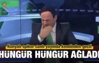 Konyalı spiker canlı yayında hüngür hüngür ağladı