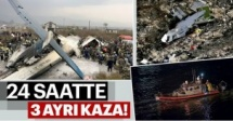 Son 24 saatte 3 hava kazası yaşandı