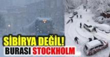 Sibirya değil, burası Stockholm!