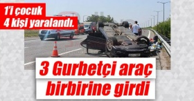 3 Gurbetçi araç birbirine girdi! 1'i çocuk 4 kişi yaralandı
