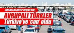 AVRUPALI TÜRKLER Türkiye'ye 'can' oldu