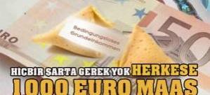 HERKESE 1000 EURO MAAŞ