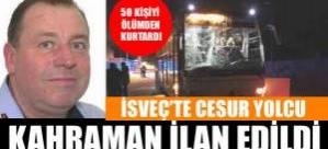 İsveç'te 50 kişi ölümden kurtaran yolcu kahraman ilan edildi