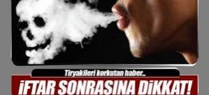 Tiryakileri bekleyen tehlike: İftardan sonra sigara