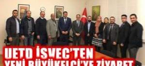 UETD İsveç'ten yeni Büyükelçiye hoşgeldin ziyareti